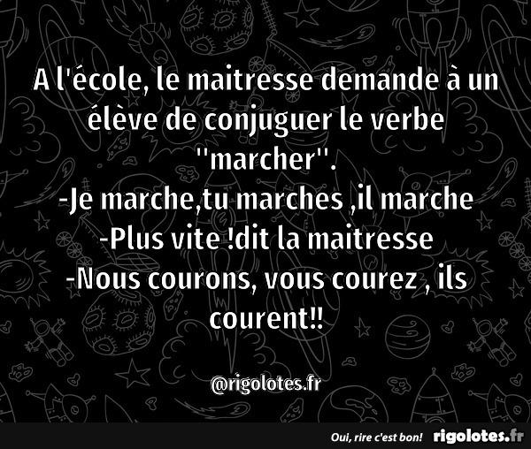 A L Ecole Le Maitresse Demande A Un Eleve De Conjuguer Le Verbe Marcher Blagues Et Les Meilleures Images Droles